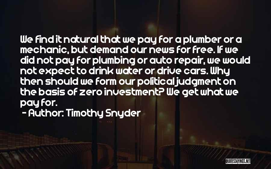Natural News Quotes By Timothy Snyder