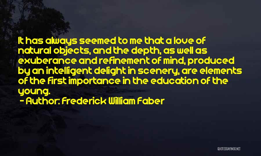 Natural Scenery Quotes By Frederick William Faber