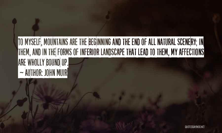 Natural Scenery Quotes By John Muir