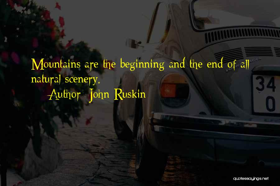 Natural Scenery Quotes By John Ruskin