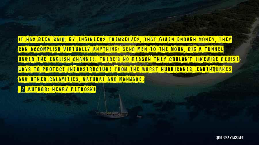 Natural Vs Manmade Quotes By Henry Petroski