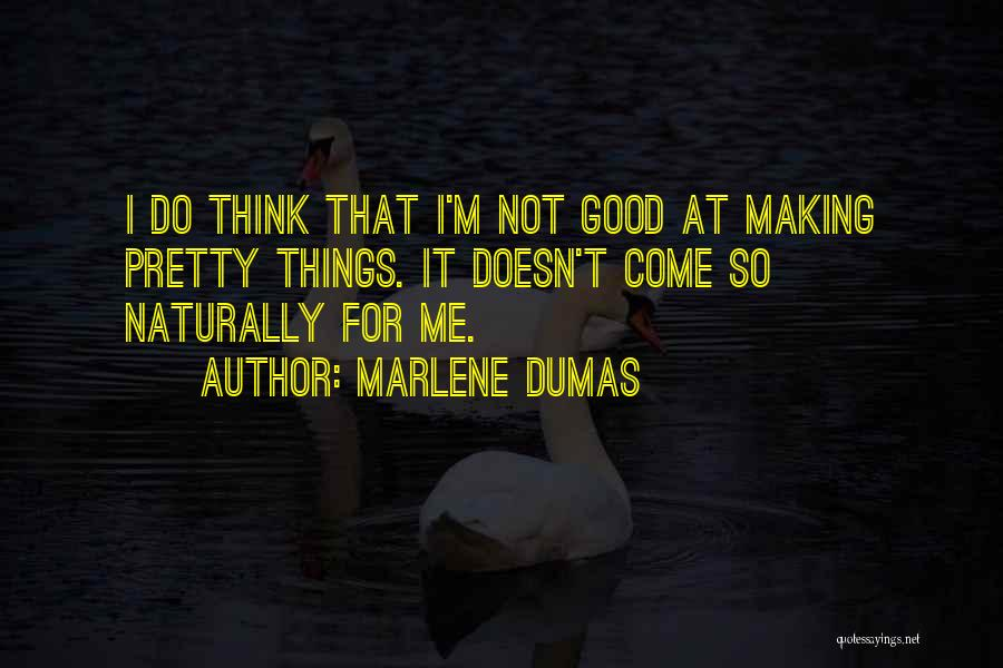 Naturally Pretty Quotes By Marlene Dumas