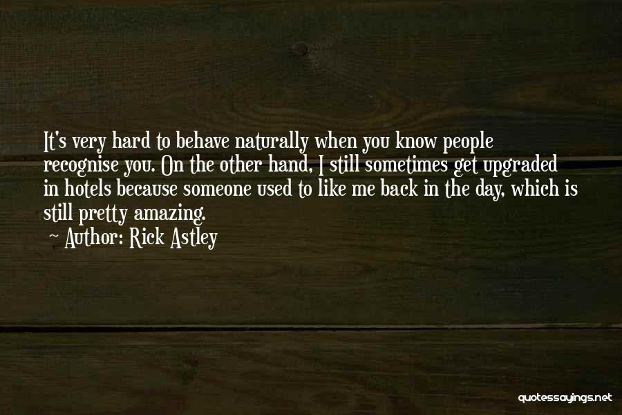 Naturally Pretty Quotes By Rick Astley