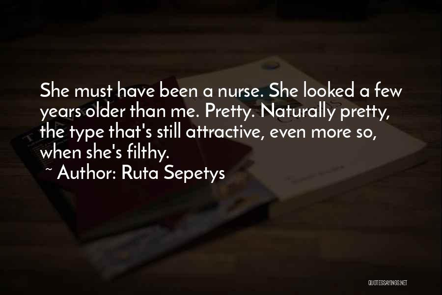 Naturally Pretty Quotes By Ruta Sepetys