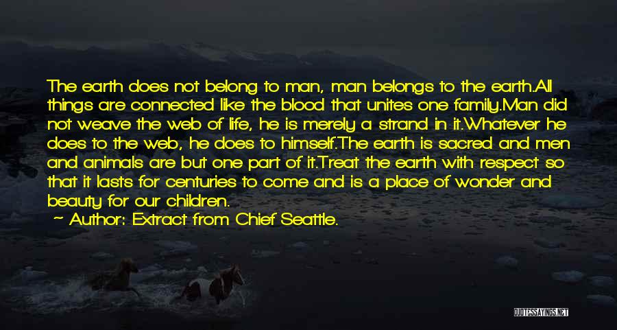 Nature And Family Quotes By Extract From Chief Seattle.