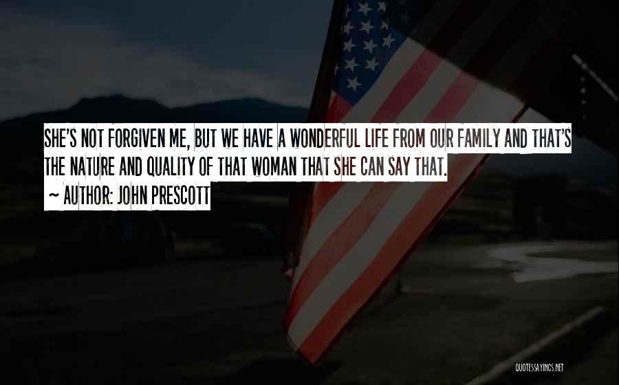 Nature And Family Quotes By John Prescott