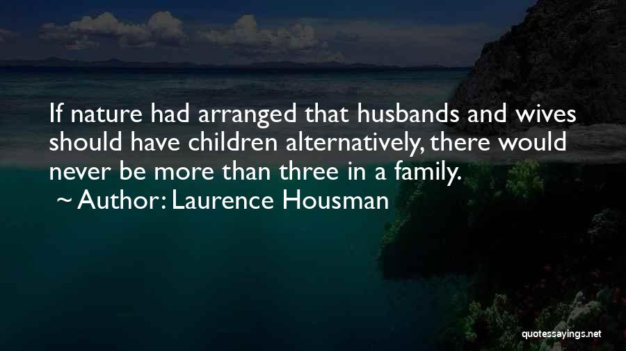Nature And Family Quotes By Laurence Housman