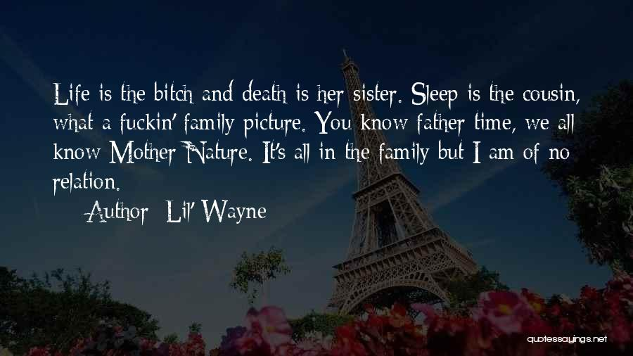 Nature And Family Quotes By Lil' Wayne