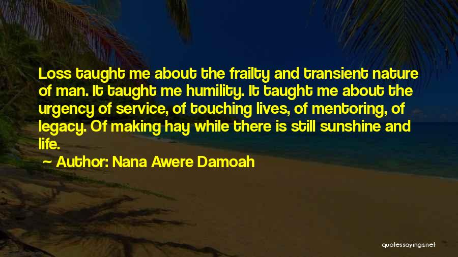 Nature And Family Quotes By Nana Awere Damoah