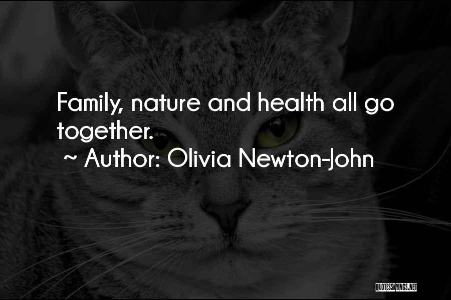 Nature And Family Quotes By Olivia Newton-John