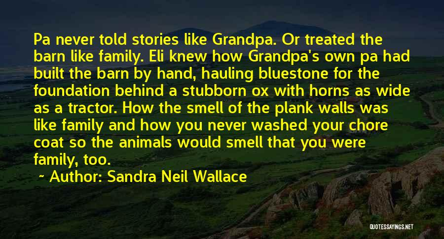 Nature And Family Quotes By Sandra Neil Wallace