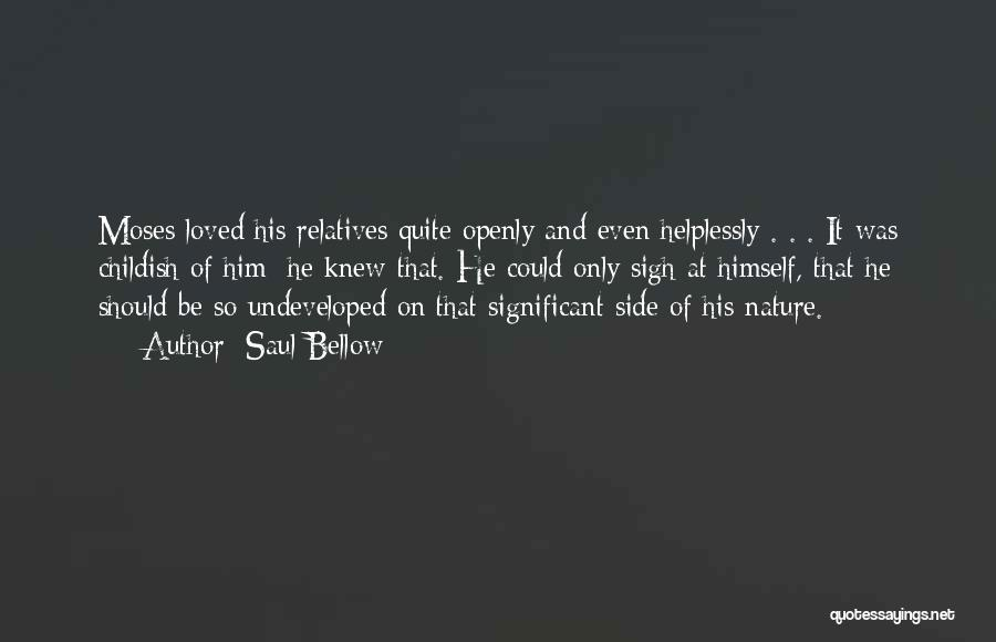 Nature And Family Quotes By Saul Bellow