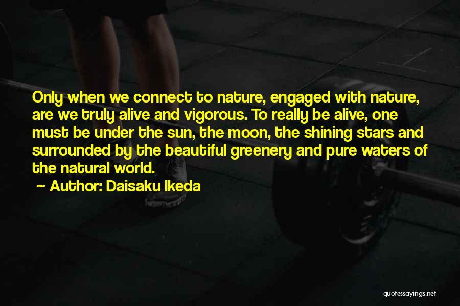 Nature Greenery Quotes By Daisaku Ikeda