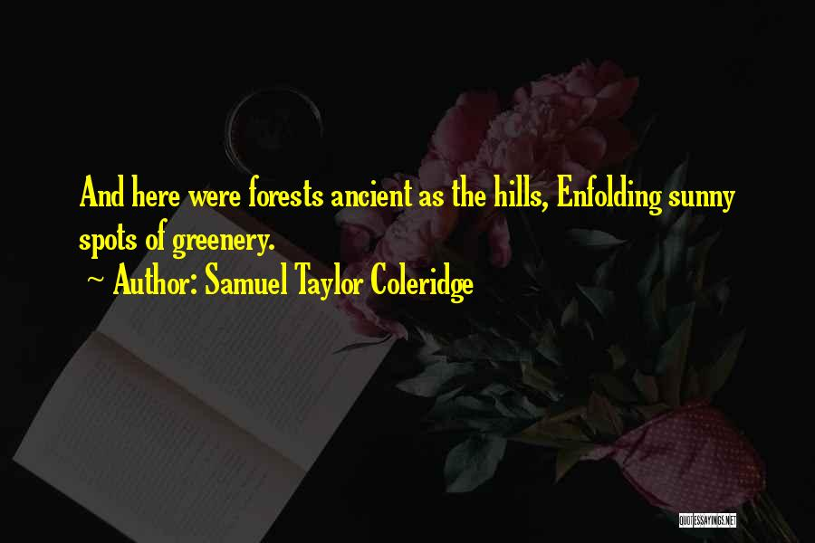 Nature Greenery Quotes By Samuel Taylor Coleridge