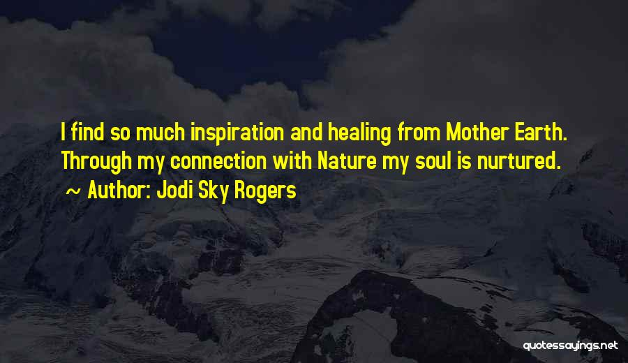 Nature Healing The Soul Quotes By Jodi Sky Rogers