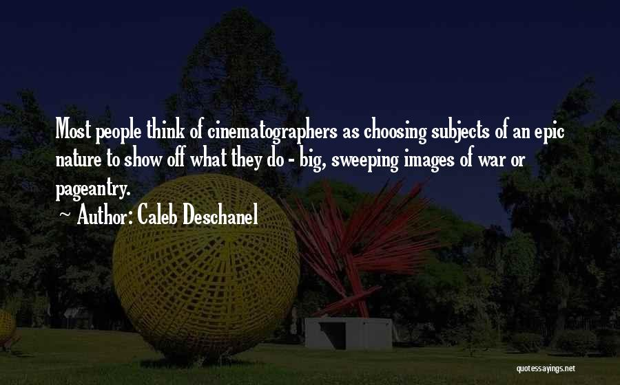 Nature Images Quotes By Caleb Deschanel
