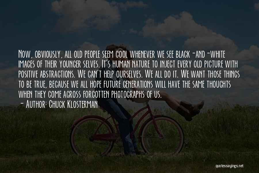 Nature Images Quotes By Chuck Klosterman