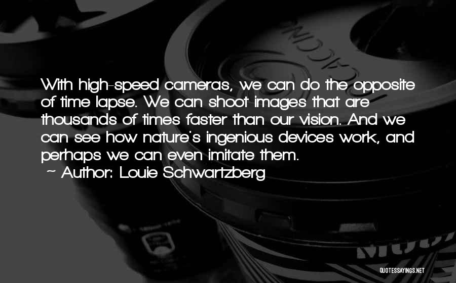 Nature Images Quotes By Louie Schwartzberg