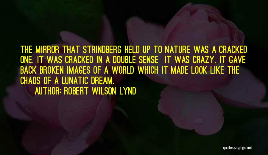 Nature Images Quotes By Robert Wilson Lynd