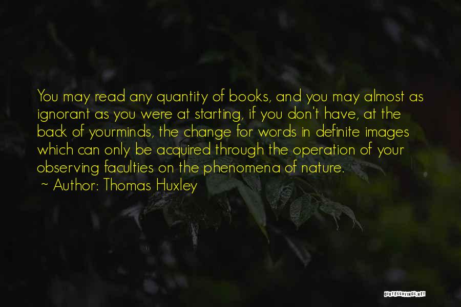 Nature Images Quotes By Thomas Huxley