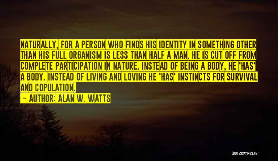 Nature Loving Quotes By Alan W. Watts