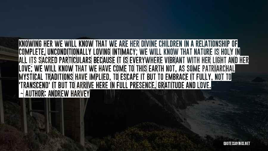 Nature Loving Quotes By Andrew Harvey