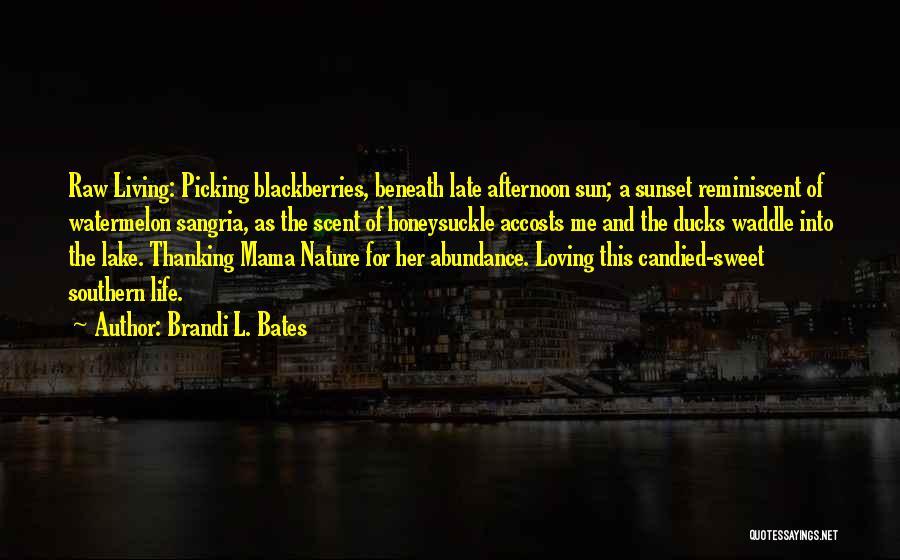 Nature Loving Quotes By Brandi L. Bates