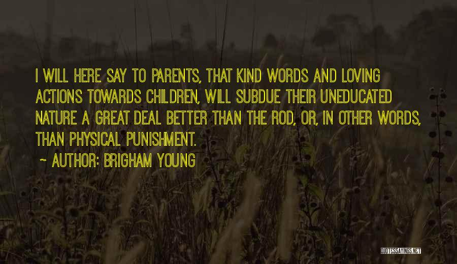 Nature Loving Quotes By Brigham Young