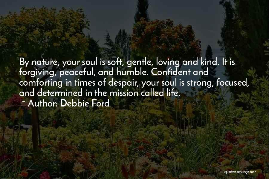 Nature Loving Quotes By Debbie Ford