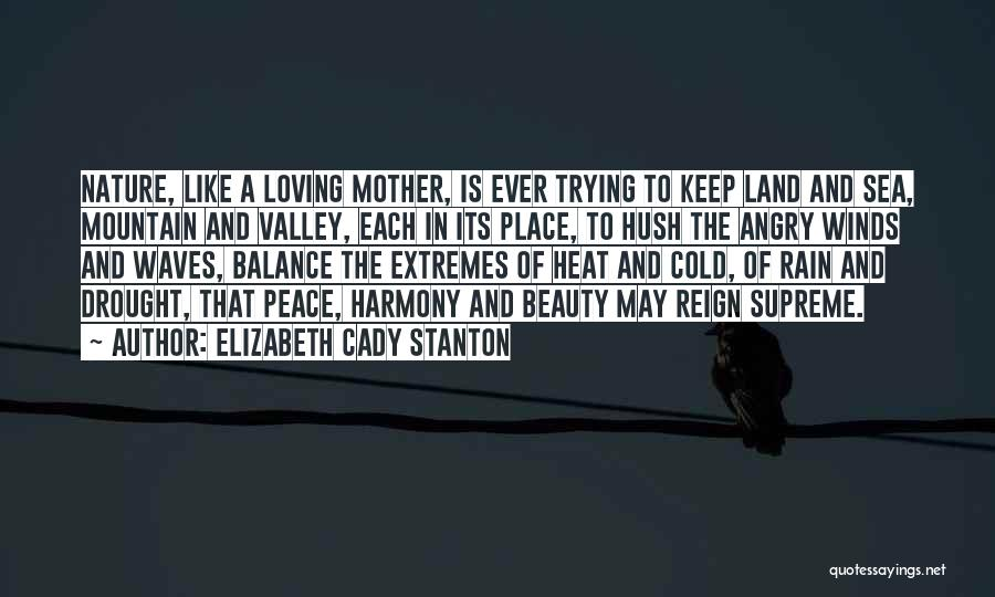 Nature Loving Quotes By Elizabeth Cady Stanton