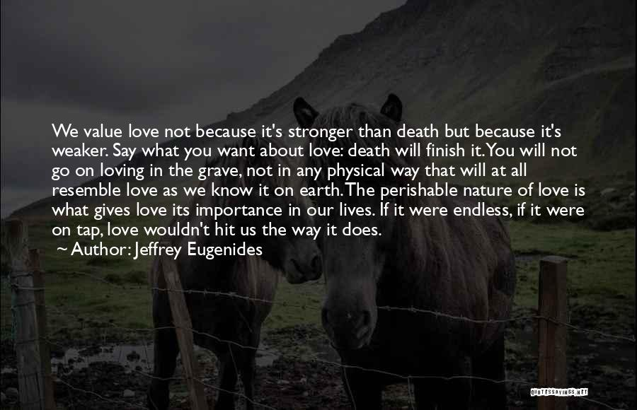 Nature Loving Quotes By Jeffrey Eugenides