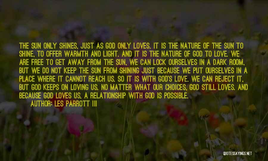 Nature Loving Quotes By Les Parrott III