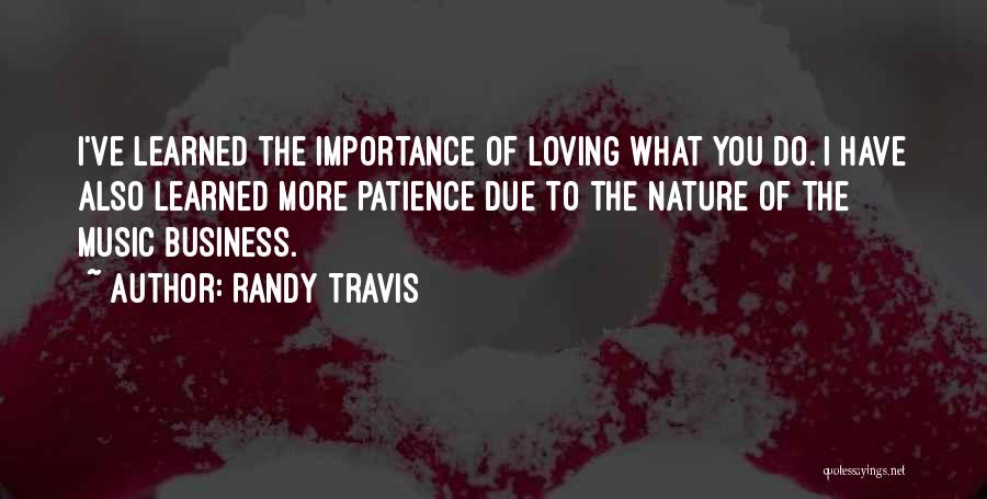Nature Loving Quotes By Randy Travis