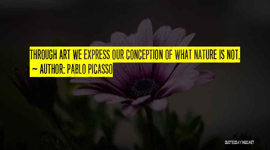 Nature Of Quotes By Pablo Picasso