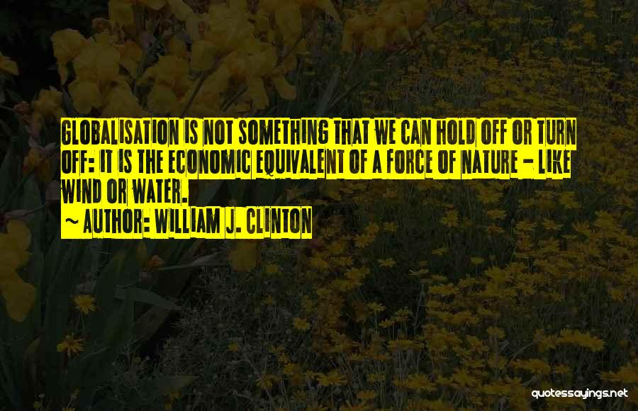 Nature Of Quotes By William J. Clinton