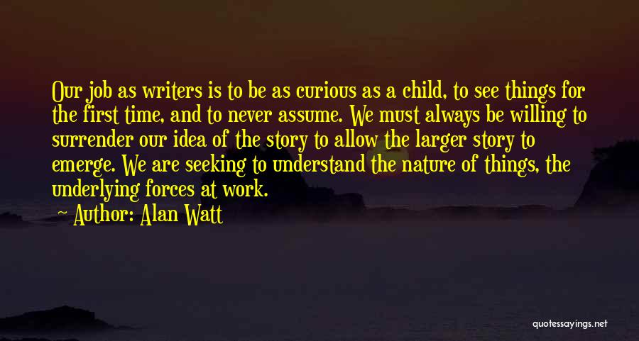 Nature Of Things Quotes By Alan Watt