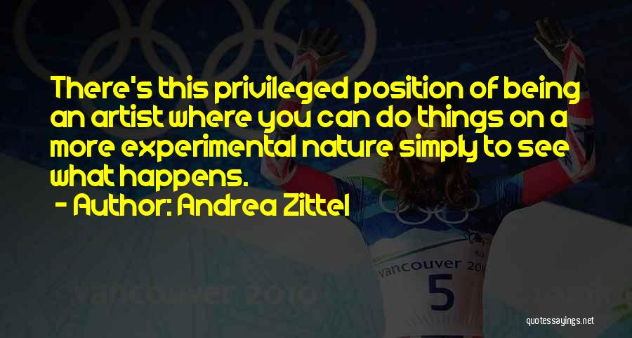 Nature Of Things Quotes By Andrea Zittel