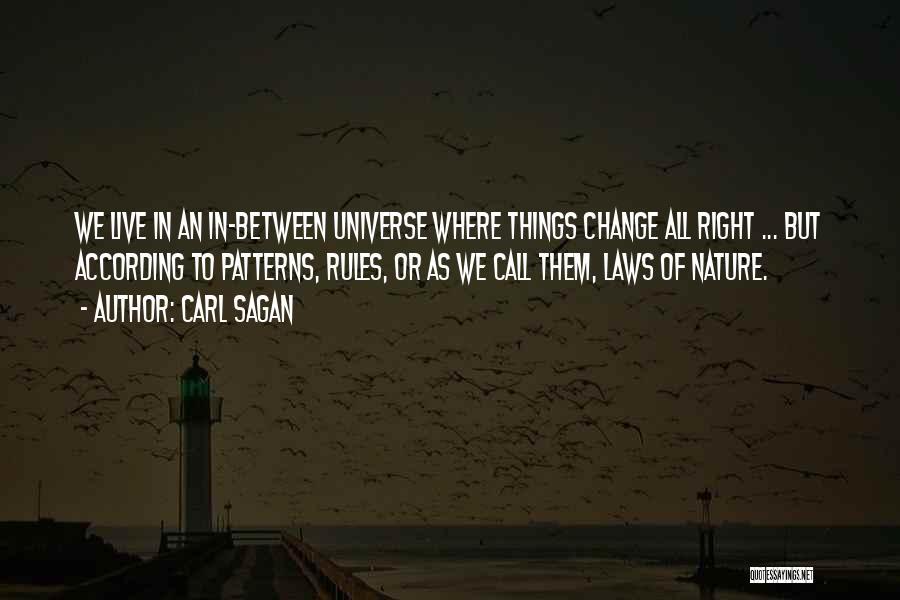 Nature Of Things Quotes By Carl Sagan