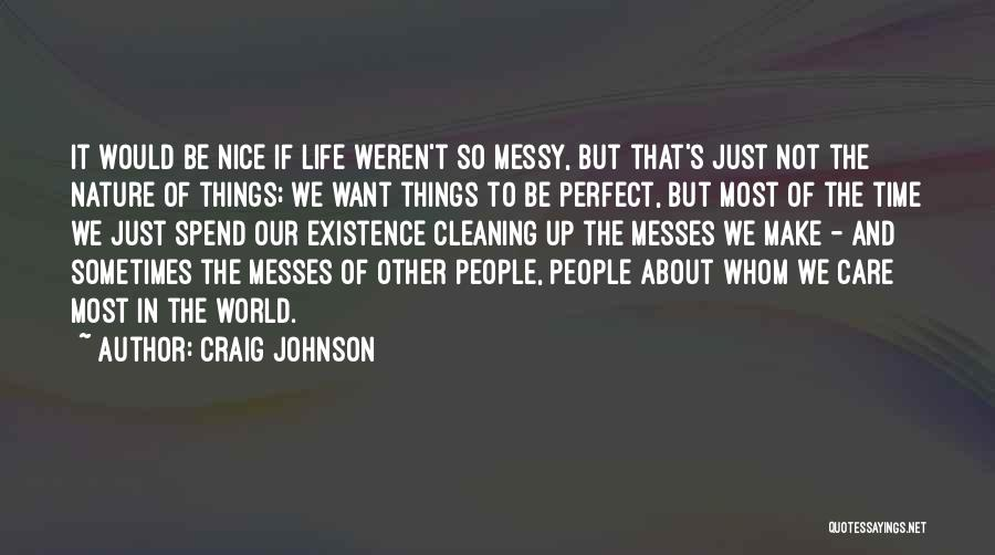 Nature Of Things Quotes By Craig Johnson