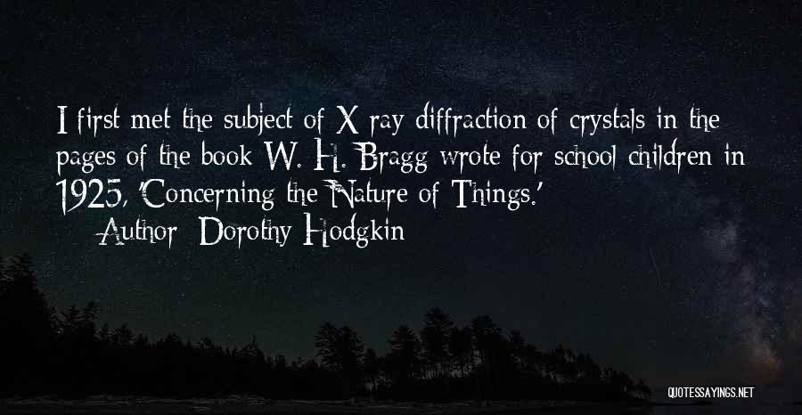 Nature Of Things Quotes By Dorothy Hodgkin