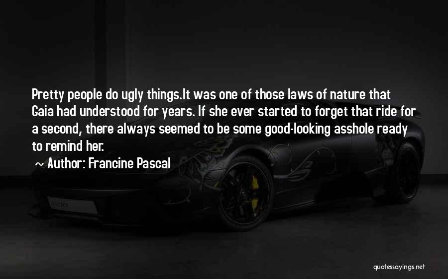 Nature Of Things Quotes By Francine Pascal