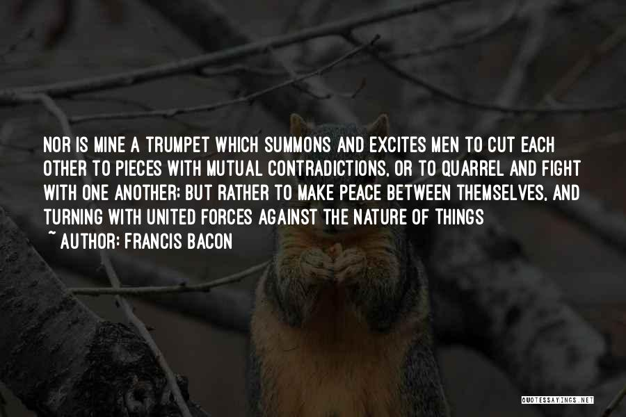 Nature Of Things Quotes By Francis Bacon