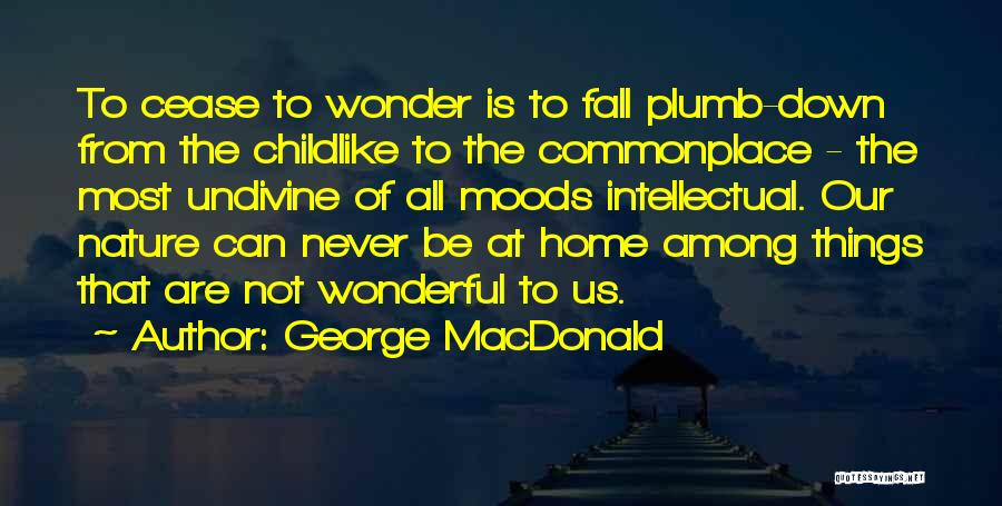 Nature Of Things Quotes By George MacDonald