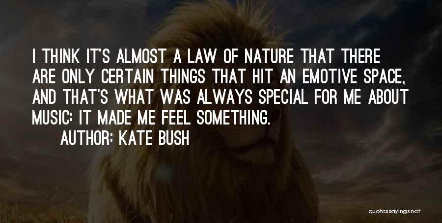 Nature Of Things Quotes By Kate Bush