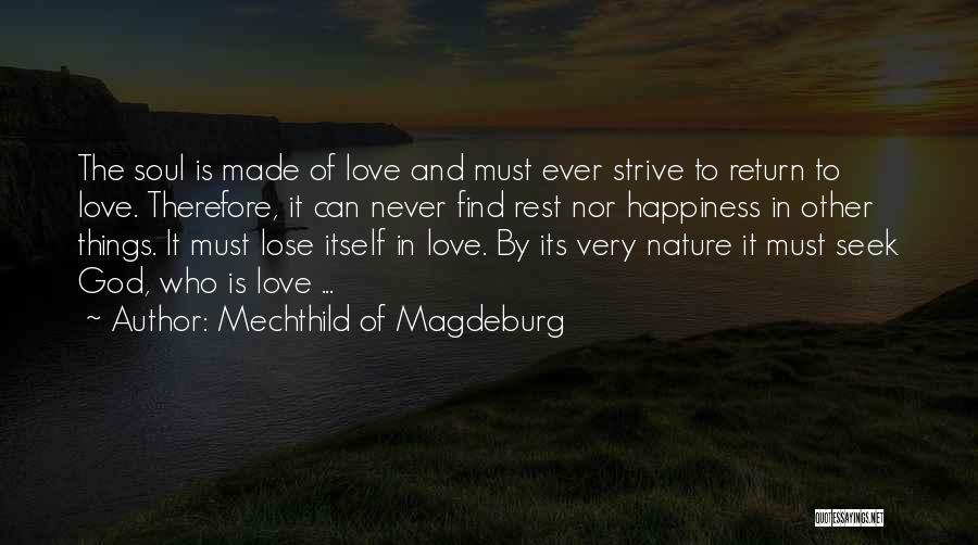 Nature Of Things Quotes By Mechthild Of Magdeburg