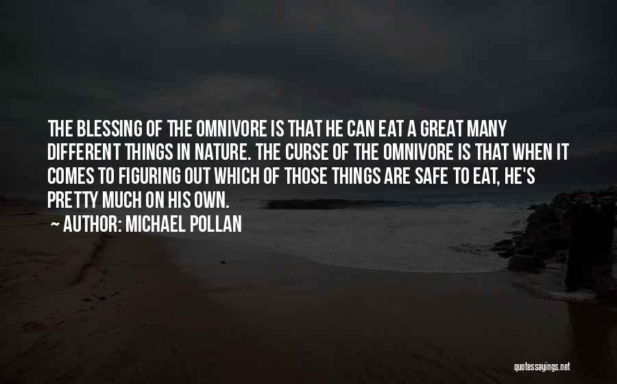 Nature Of Things Quotes By Michael Pollan