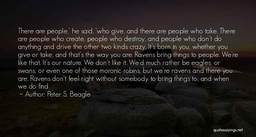 Nature Of Things Quotes By Peter S. Beagle