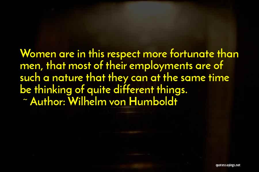 Nature Of Things Quotes By Wilhelm Von Humboldt