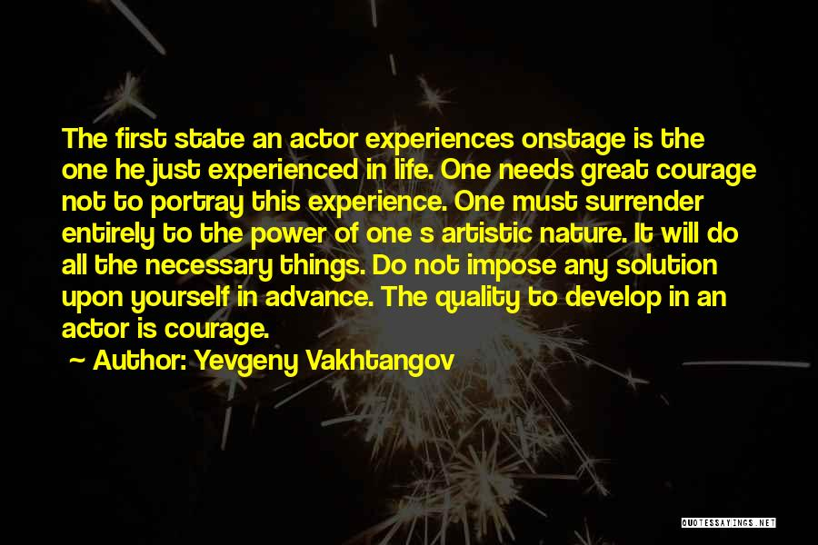 Nature Of Things Quotes By Yevgeny Vakhtangov