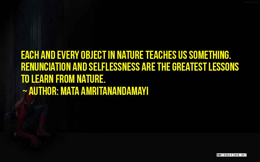 Nature Teaches Us Quotes By Mata Amritanandamayi